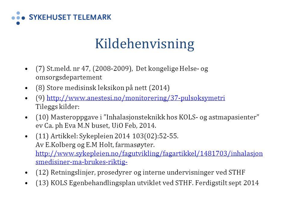 Kildehenvisning (7) St.meld. nr 47, (2008-2009), Det kongelige Helse- og omsorgsdepartement. (8) Store medisinsk leksikon på nett (2014)