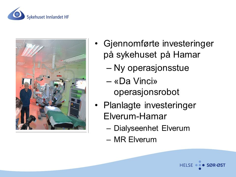 Gjennomførte investeringer på sykehuset på Hamar Ny operasjonsstue
