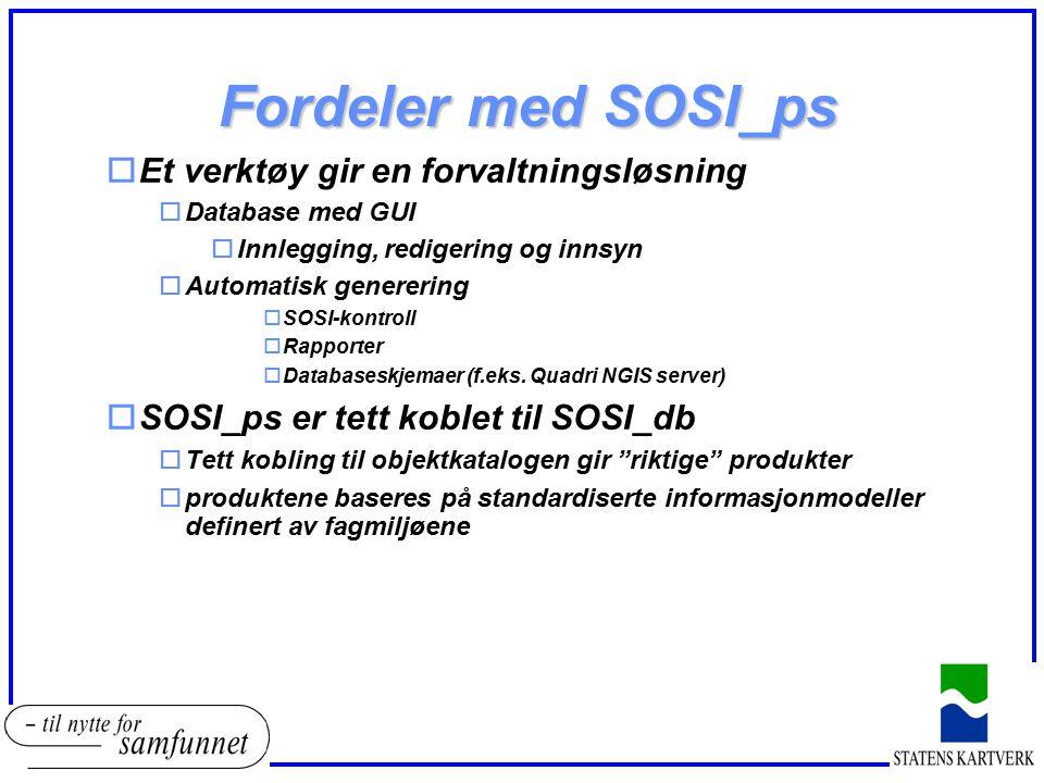Fordeler med SOSI_ps Et verktøy gir en forvaltningsløsning