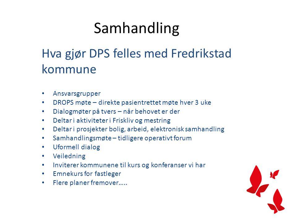 Samhandling Hva gjør DPS felles med Fredrikstad kommune Ansvarsgrupper