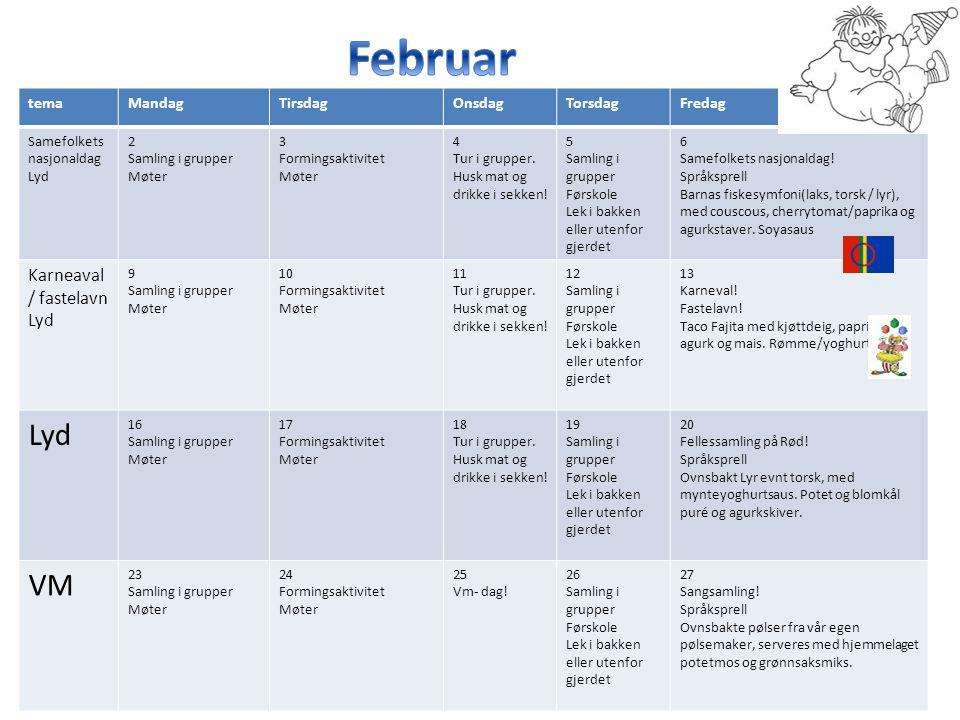 Februar VM Karneaval/ fastelavn tema Mandag Tirsdag Onsdag Torsdag