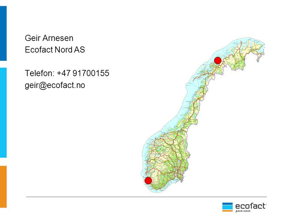 Geir Arnesen Ecofact Nord AS Telefon: +47 91700155 geir@ecofact.no