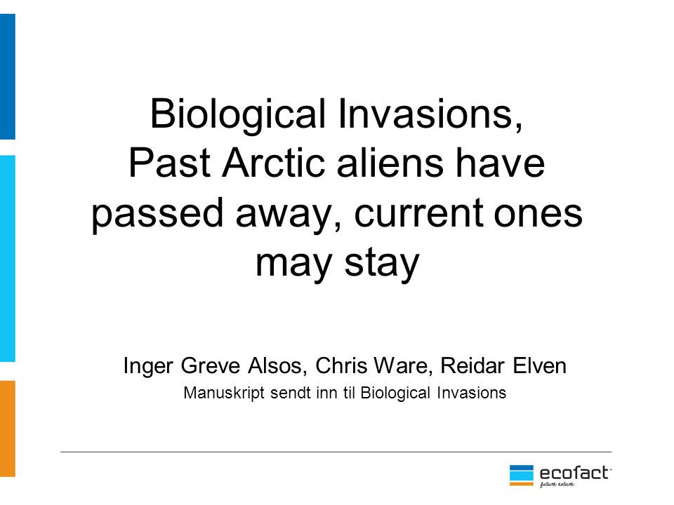 Biological Invasions, Past Arctic aliens have passed away, current ones may stay