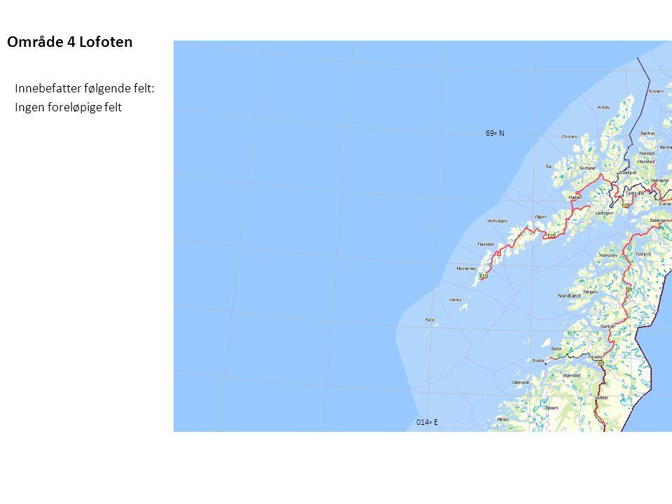 Område 4 Lofoten Innebefatter følgende felt: Ingen foreløpige felt
