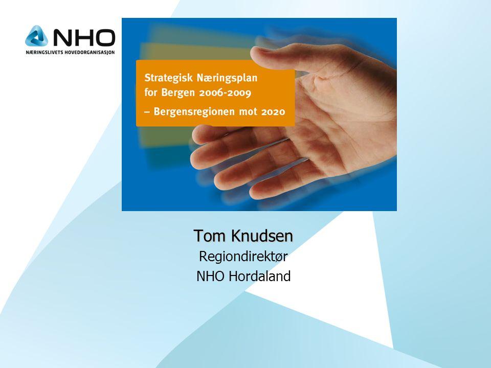 Tom Knudsen Regiondirektør NHO Hordaland