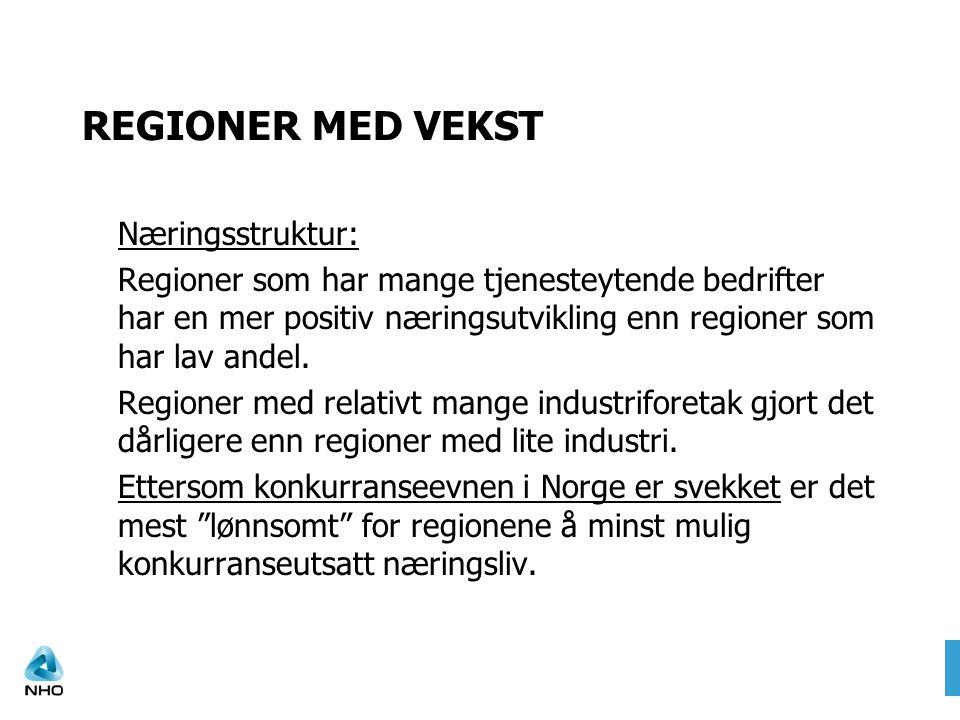 REGIONER MED VEKST Næringsstruktur: