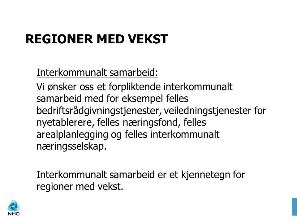 REGIONER MED VEKST Interkommunalt samarbeid: