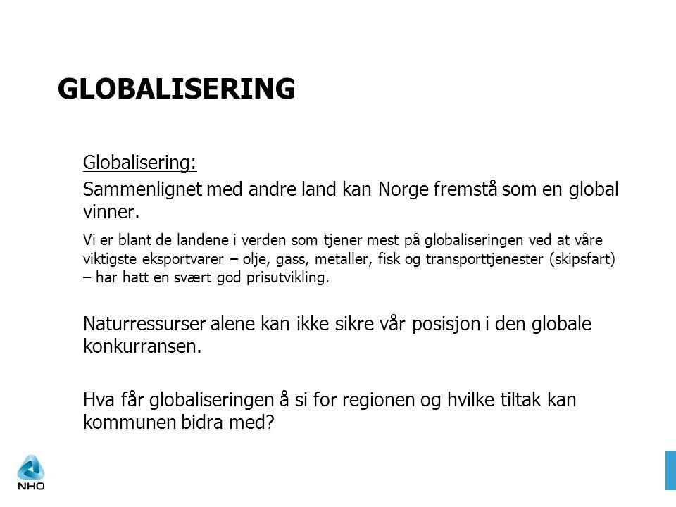 GLOBALISERING Globalisering: