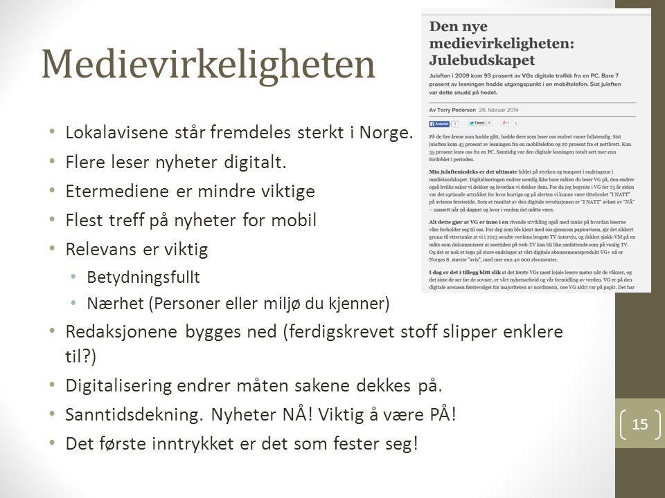Medievirkeligheten Lokalavisene står fremdeles sterkt i Norge.