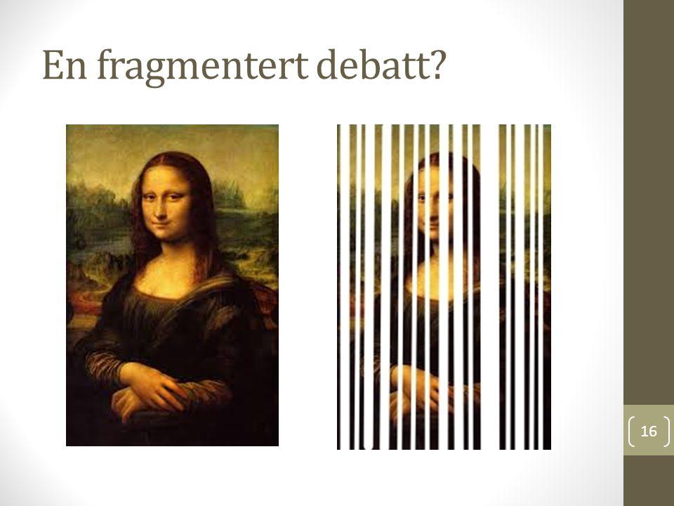 En fragmentert debatt