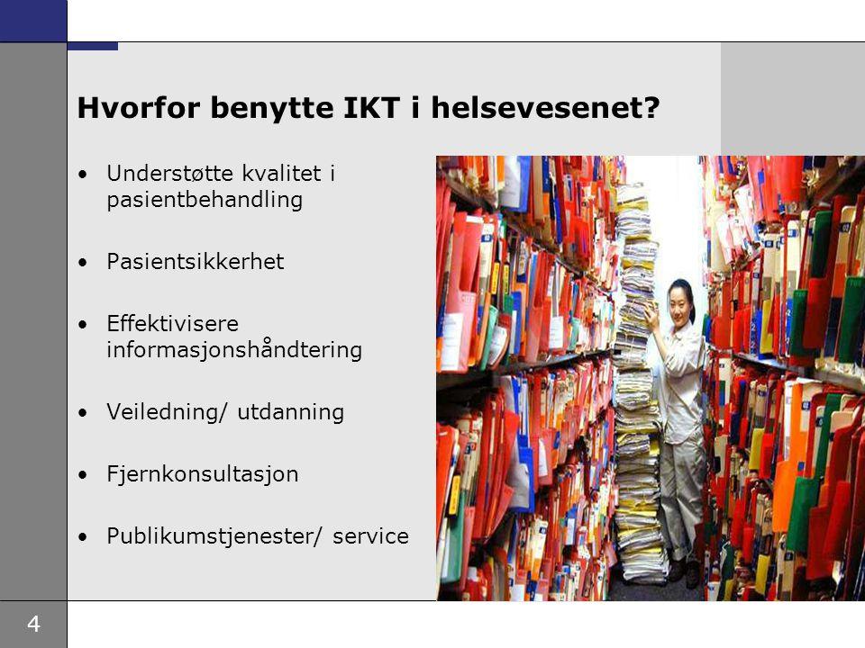 Hvorfor benytte IKT i helsevesenet