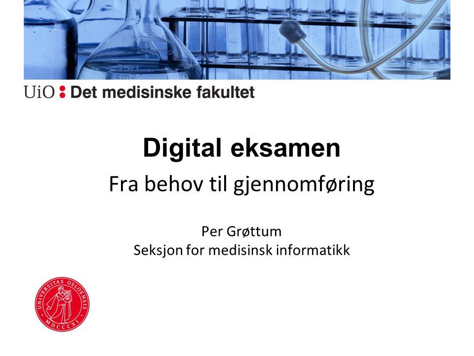Digital eksamen Fra behov til gjennomføring