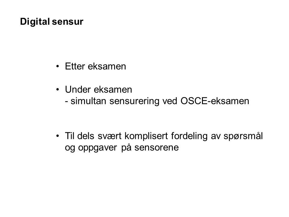 Digital sensur Etter eksamen. Under eksamen - simultan sensurering ved OSCE-eksamen.