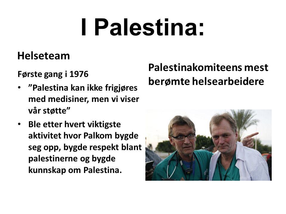 I Palestina: Helseteam Palestinakomiteens mest berømte helsearbeidere