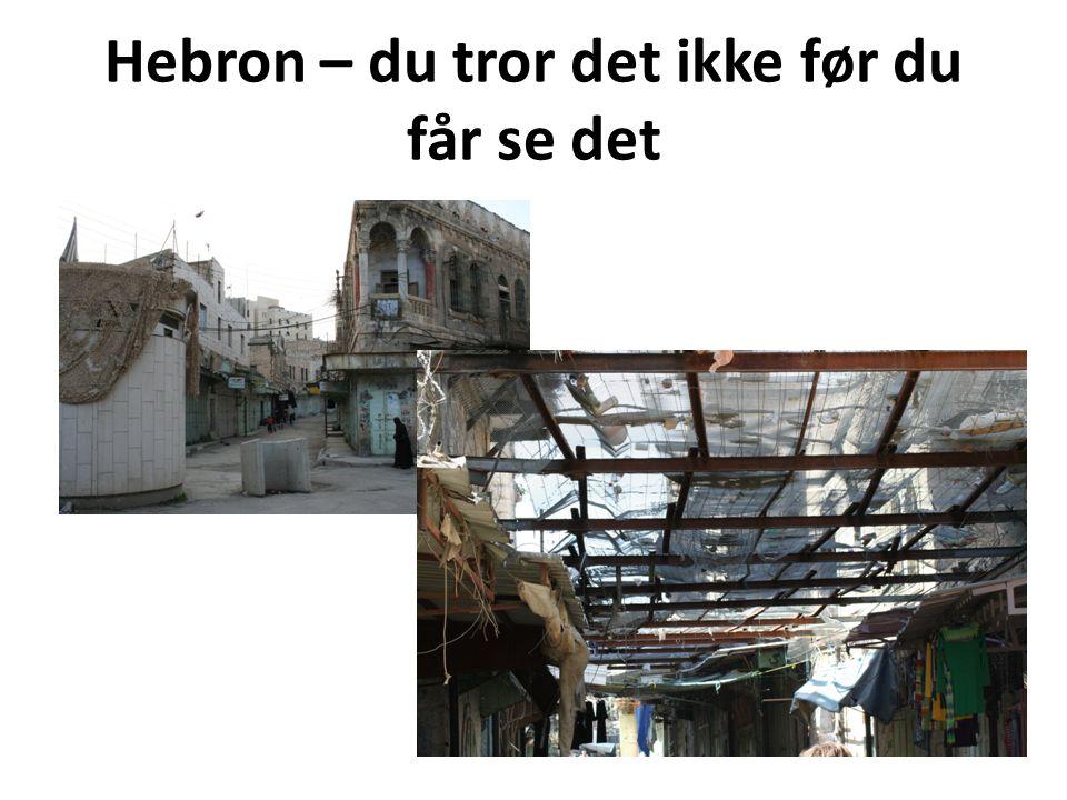 Hebron – du tror det ikke før du får se det