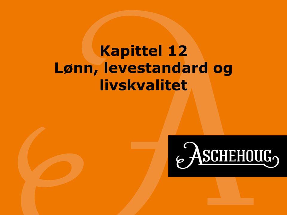Kapittel 12 Lønn, levestandard og livskvalitet