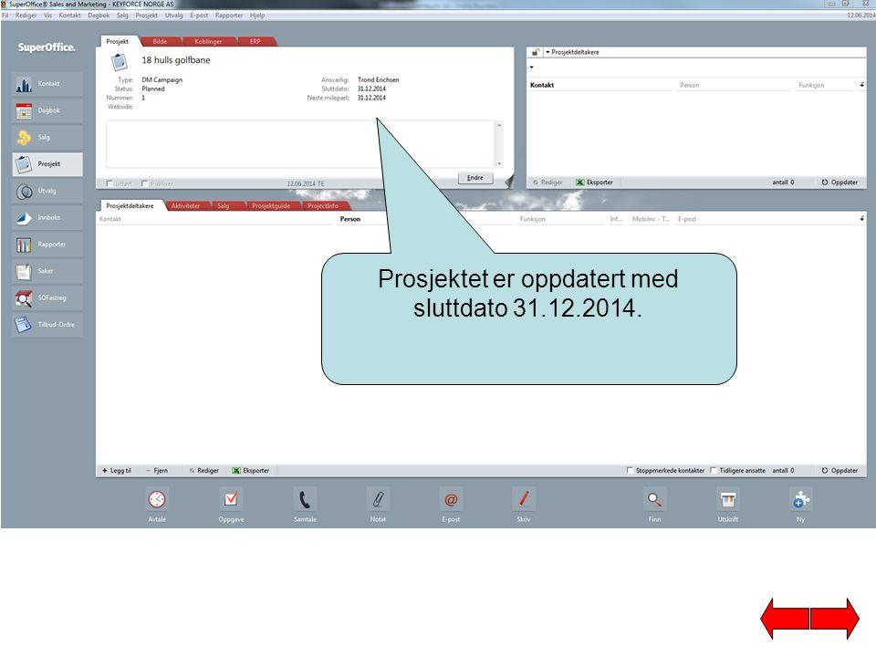 Prosjektet er oppdatert med sluttdato 31.12.2014.