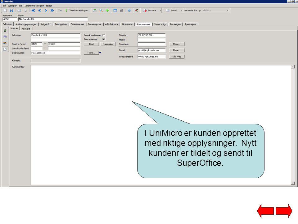 I UniMicro er kunden opprettet med riktige opplysninger