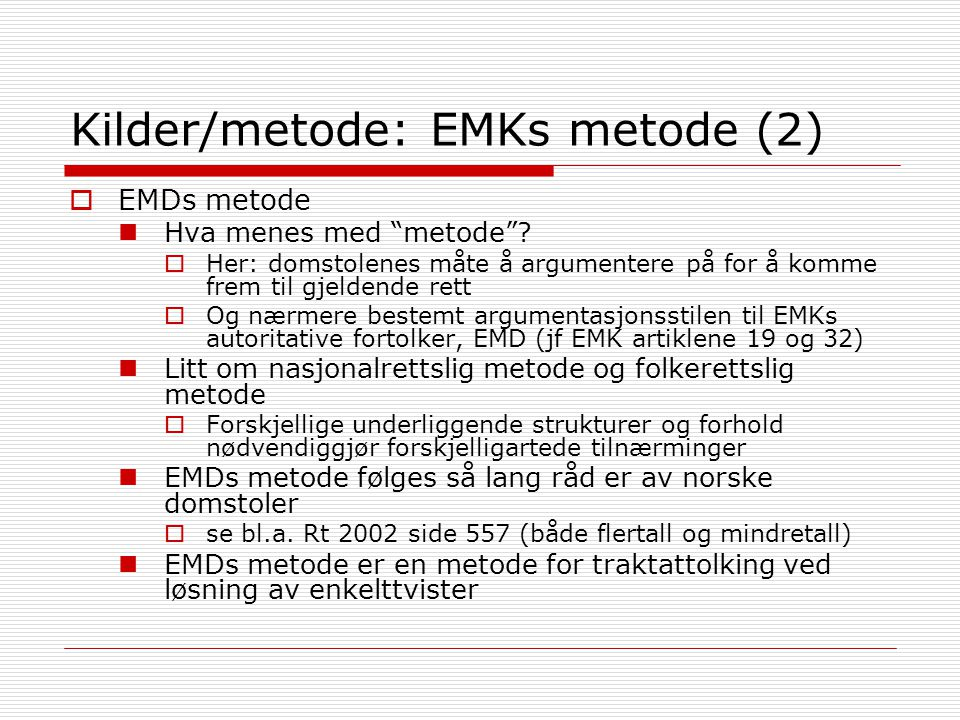 Kilder/metode: EMKs metode (2)