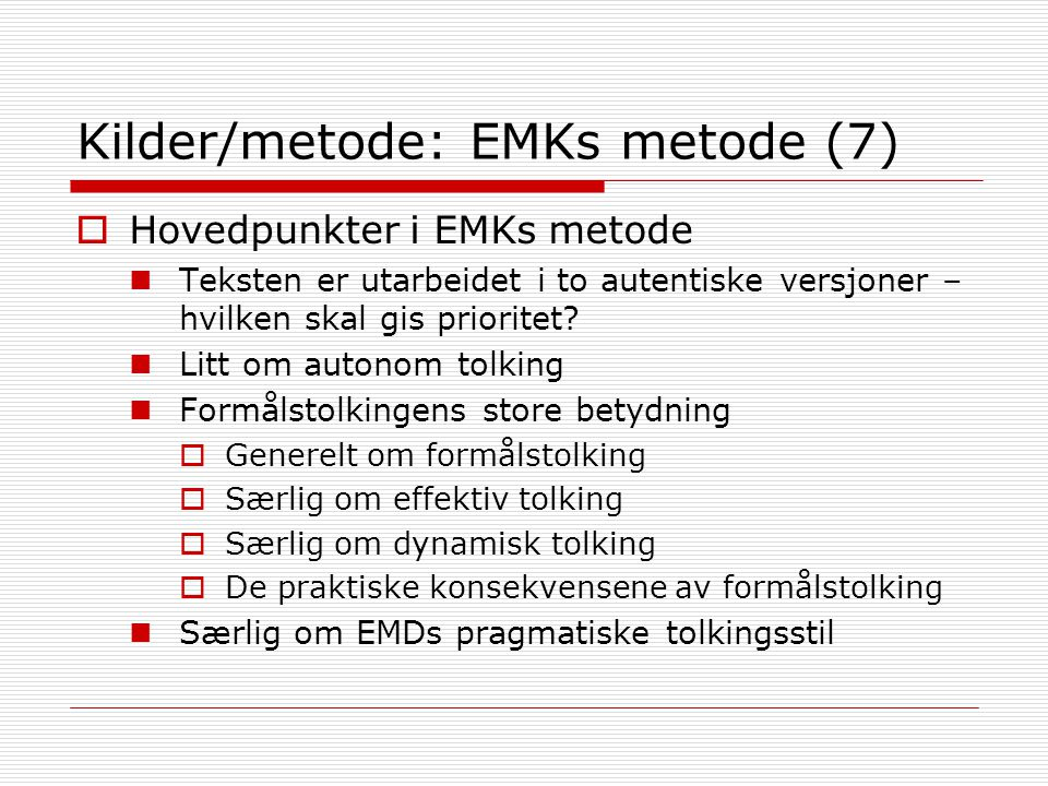Kilder/metode: EMKs metode (7)
