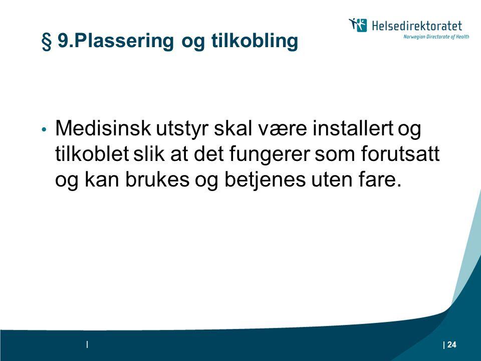 § 9.Plassering og tilkobling
