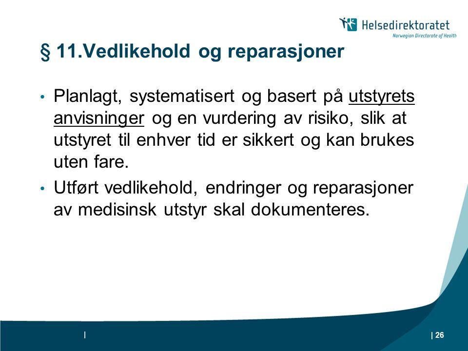 § 11.Vedlikehold og reparasjoner
