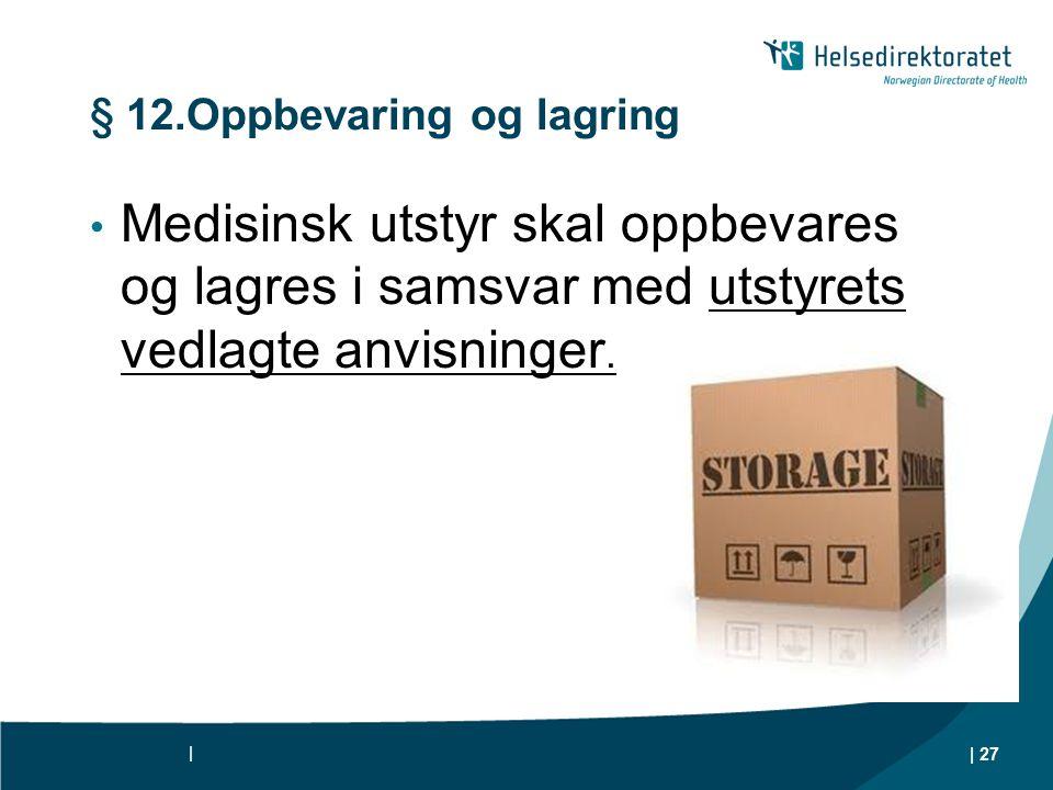 § 12.Oppbevaring og lagring