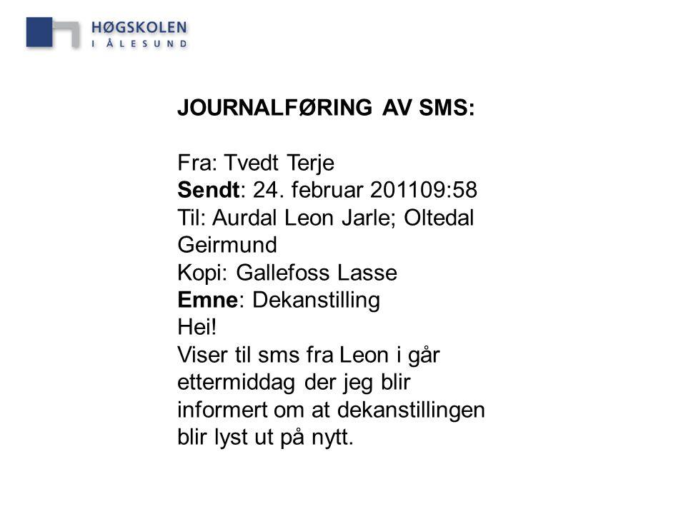 Til: Aurdal Leon Jarle; Oltedal Geirmund Kopi: Gallefoss Lasse