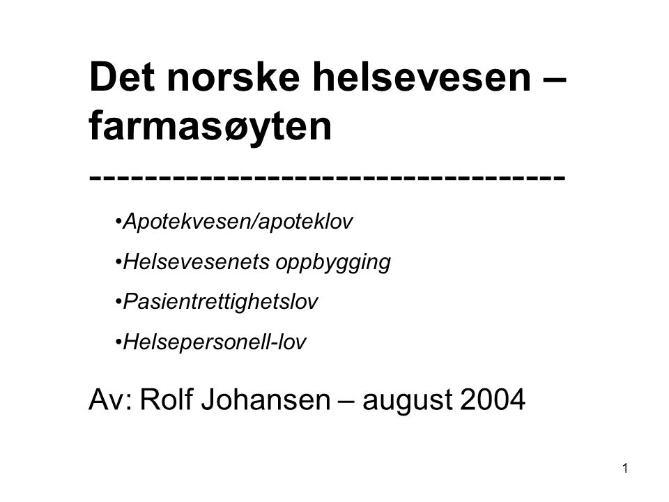Av: Rolf Johansen – august 2004