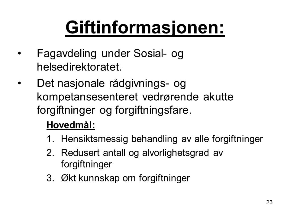 Giftinformasjonen: Fagavdeling under Sosial- og helsedirektoratet.