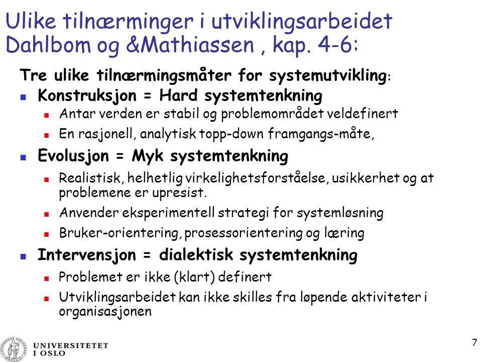 Ulike tilnærminger i utviklingsarbeidet Dahlbom og &Mathiassen , kap