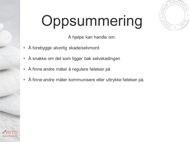 Oppsummering Å hjelpe kan handle om:
