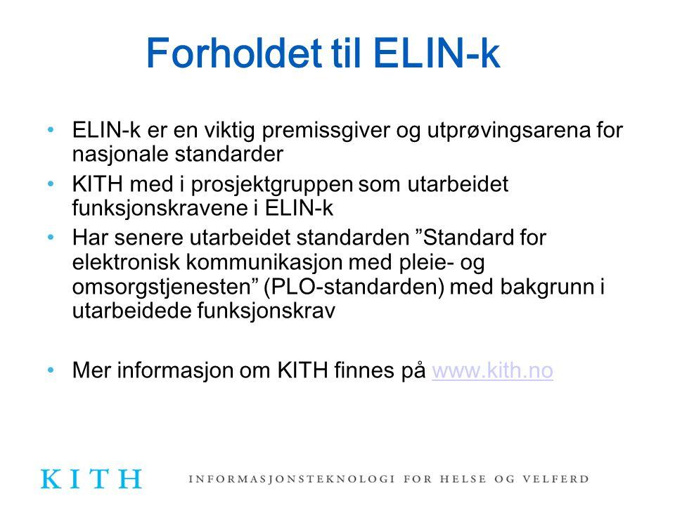 Forholdet til ELIN-k ELIN-k er en viktig premissgiver og utprøvingsarena for nasjonale standarder.