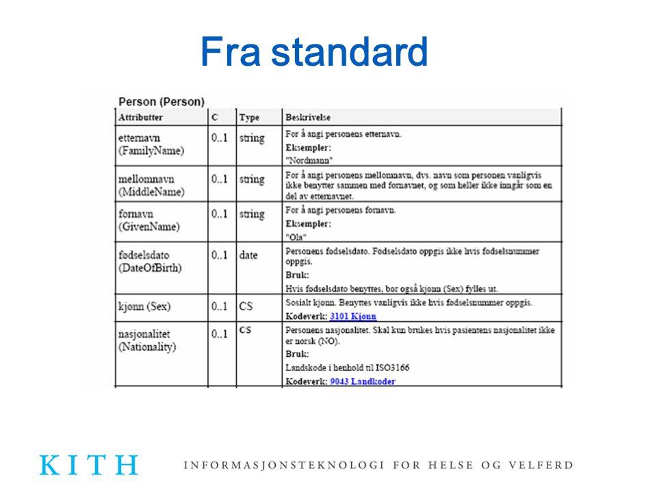Fra standard Viser eksempel på hvordan opplysninger om pasienten er standardisert i våre meldingsstandarder.