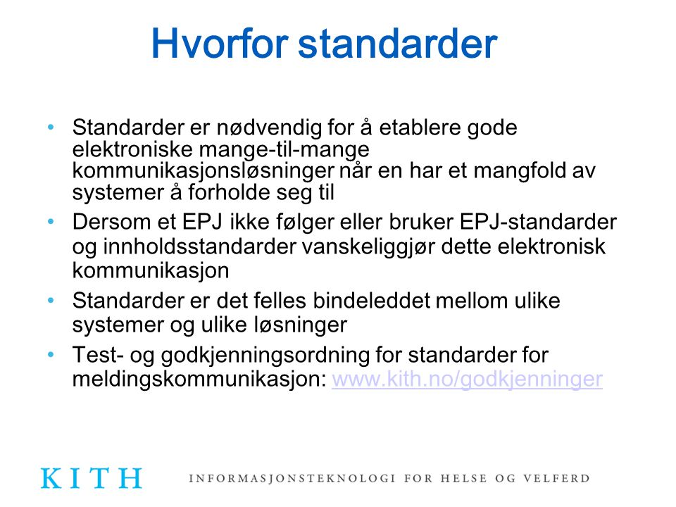 Hvorfor standarder