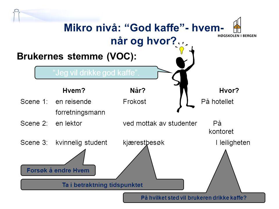 Mikro nivå: God kaffe - hvem- når og hvor