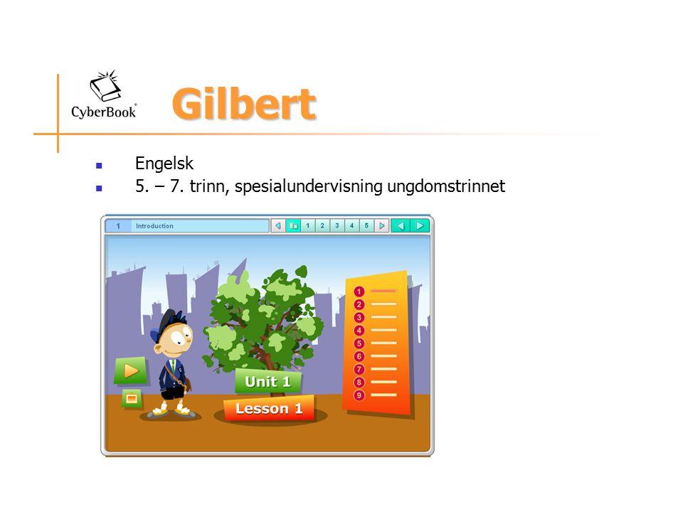 Gilbert Engelsk 5. – 7. trinn, spesialundervisning ungdomstrinnet