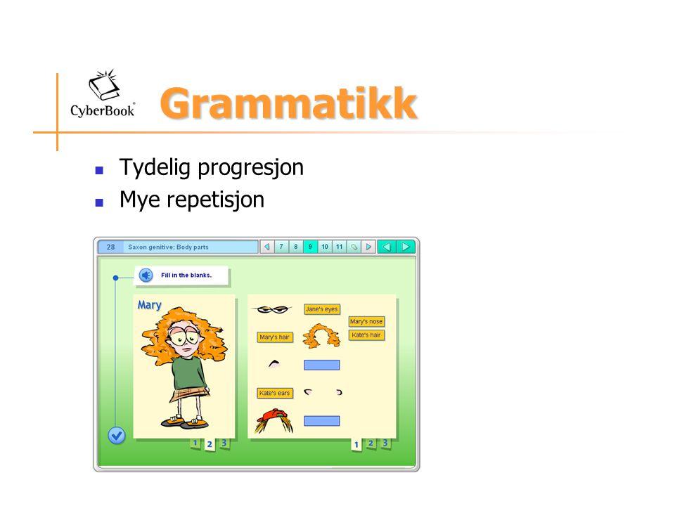 Grammatikk Tydelig progresjon Mye repetisjon