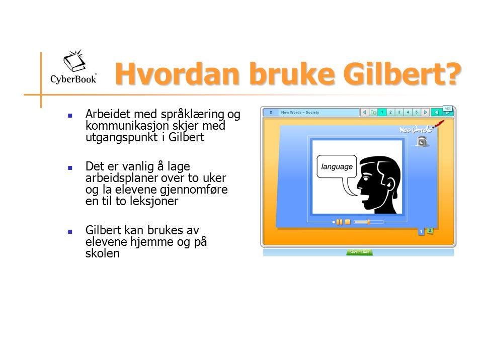 Hvordan bruke Gilbert Arbeidet med språklæring og kommunikasjon skjer med utgangspunkt i Gilbert.