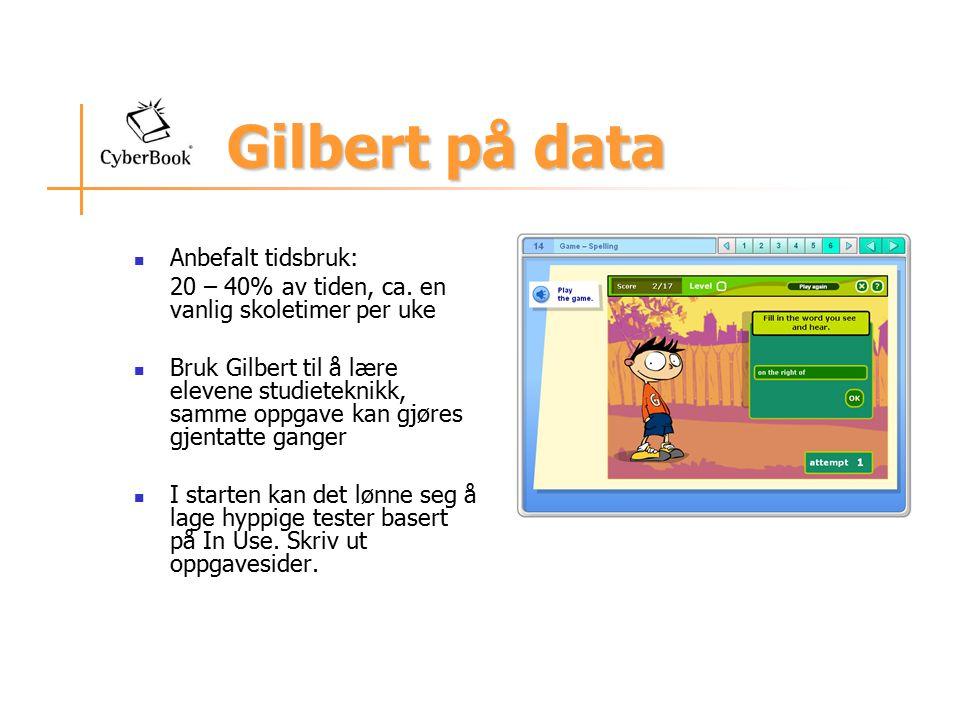 Gilbert på data Anbefalt tidsbruk: