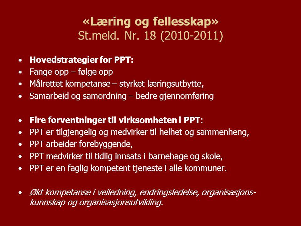 «Læring og fellesskap» St.meld. Nr. 18 (2010-2011)