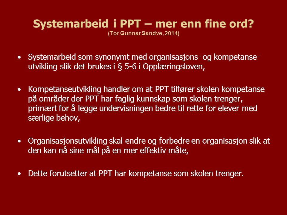 Systemarbeid i PPT – mer enn fine ord (Tor Gunnar Sandve, 2014)