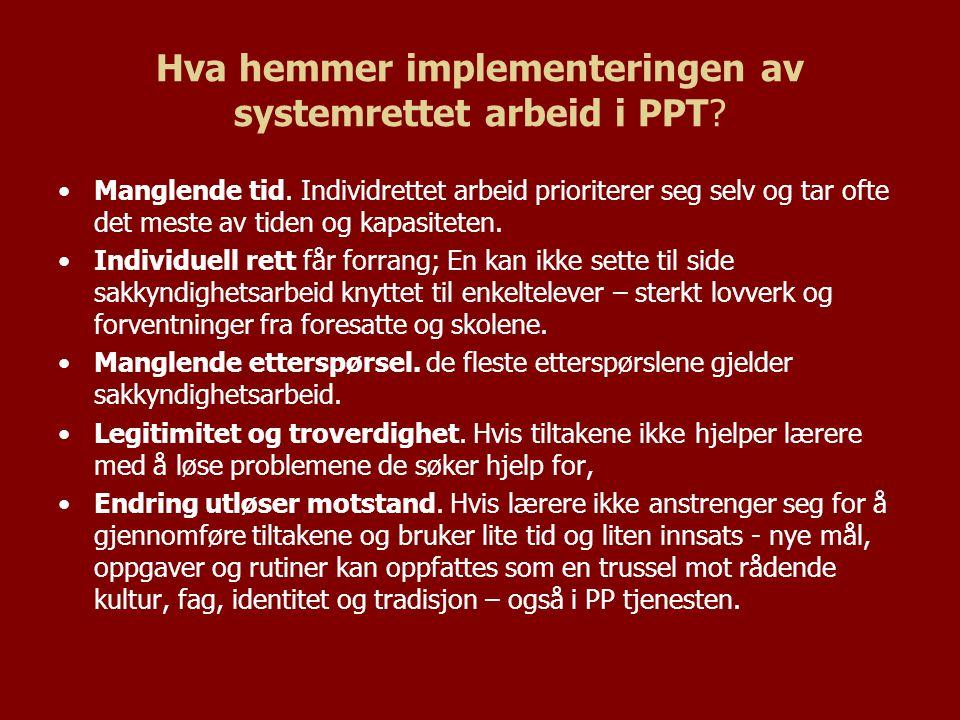 Hva hemmer implementeringen av systemrettet arbeid i PPT