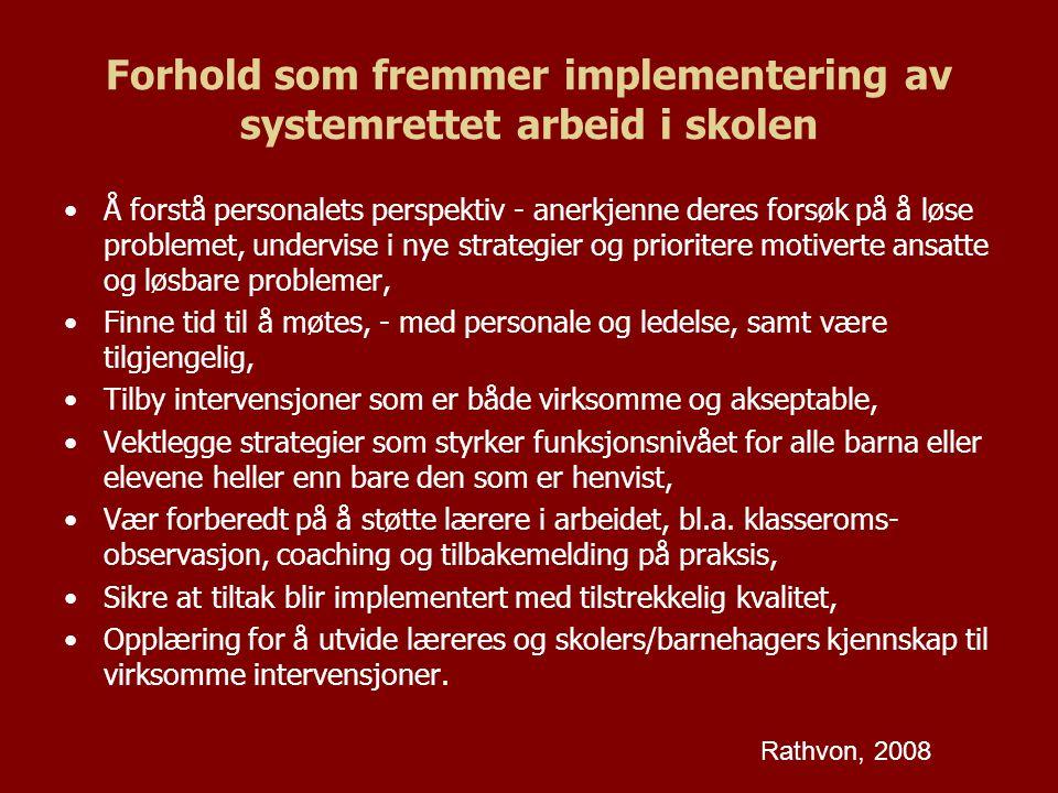 Forhold som fremmer implementering av systemrettet arbeid i skolen