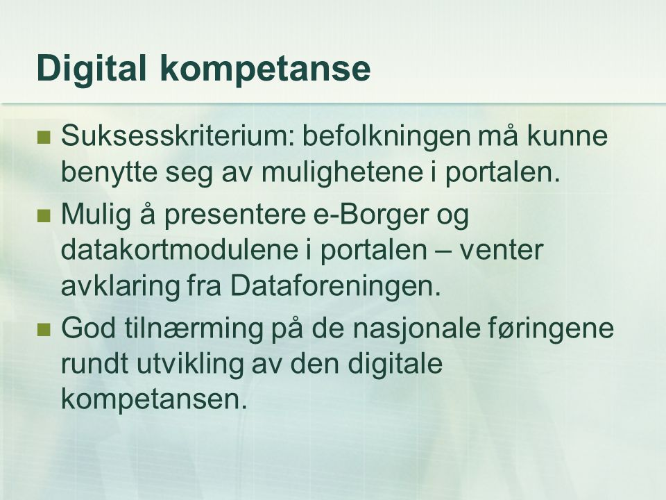 Digital kompetanse Suksesskriterium: befolkningen må kunne benytte seg av mulighetene i portalen.