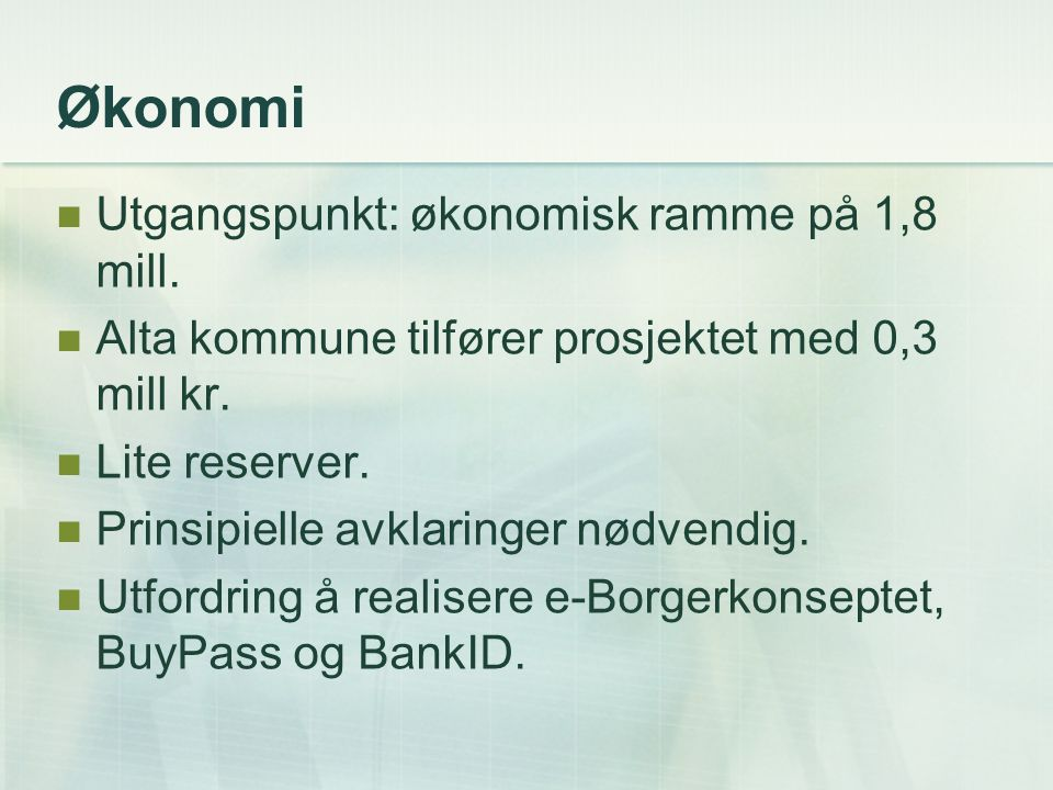 Økonomi Utgangspunkt: økonomisk ramme på 1,8 mill.
