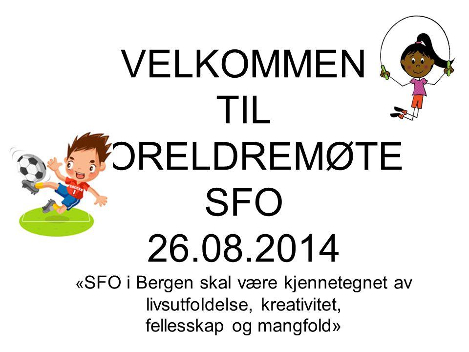 VELKOMMEN TIL FORELDREMØTE SFO 26. 08