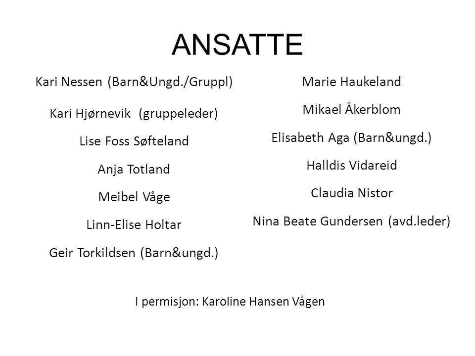 ANSATTE Kari Nessen (Barn&Ungd./Gruppl) Marie Haukeland
