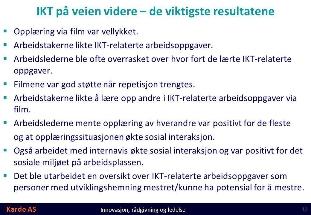 IKT på veien videre – de viktigste resultatene