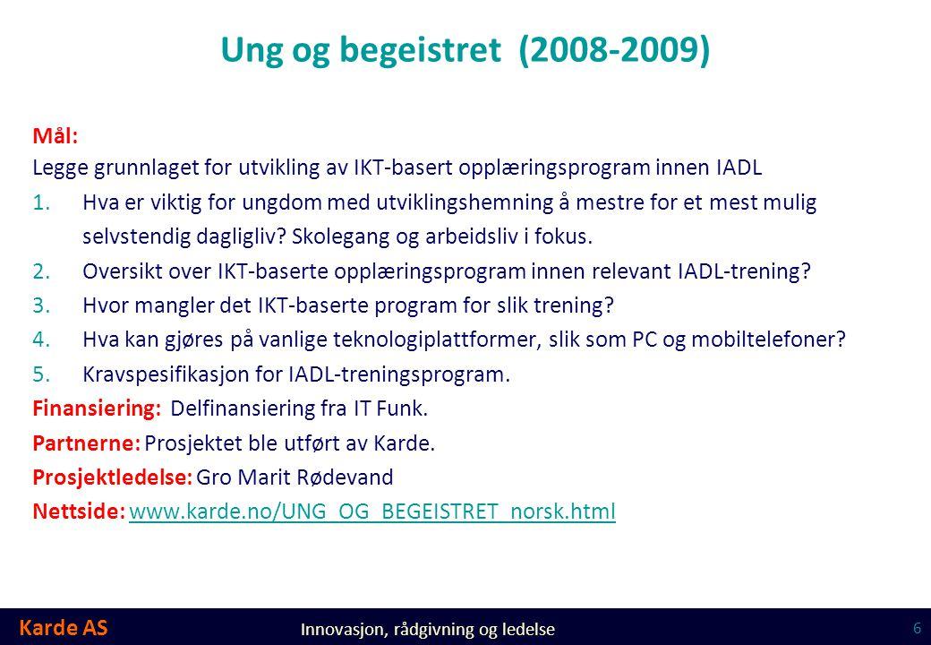Ung og begeistret (2008-2009) Mål: